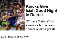 Knicks Give Isiah Good Night in Detroit
