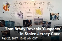 Tom Brady Has a Few Suspects in Stolen Jersey Case