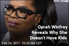Oprah: 'I Wouldn't Have Been a Good Mom'