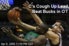 C's Cough Up Lead, Beat Bucks in OT
