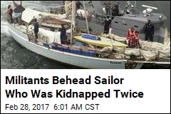 Militants Behead Sailor Who Was Kidnapped Twice