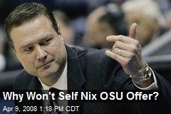 Why Won't Self Nix OSU Offer?