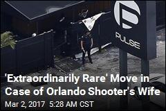 'Extraordinarily Rare' Move in Case of Orlando Shooter's Wife