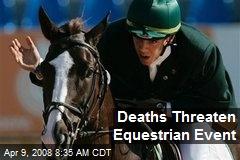 Deaths Threaten Equestrian Event