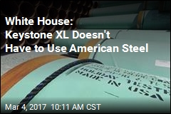 White House: 'Buy American' Doesn't Cover Pipeline Steel