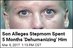 Son Alleges Stepmom Spent 5 Months 'Dehumanizing' Him