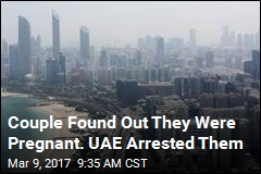 Couple Found Out They Were Pregnant. UAE Arrested Them