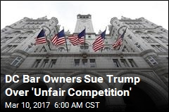DC Bar Owners Sue Trump Over 'Unfair Competition'