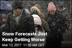 Snow Forecasts Just Keep Getting Worse