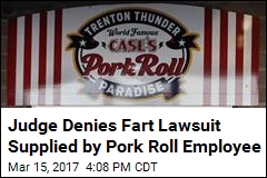 Lawsuit Involving Farting Pork Roll Employee Is Full of Beans