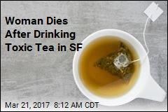 Woman Dies After Drinking Toxic Tea in SF