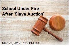 School Under Fire After 'Slave Auction'