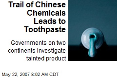 Trail of Chinese Chemicals Leads to Toothpaste