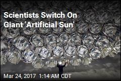 Scientist Test World's Biggest Artificial Sun