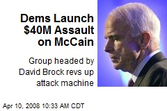 Dems Launch $40M Assault on McCain