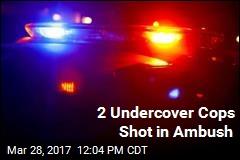 2 Undercover Cops Shot in Ambush