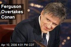 Ferguson Overtakes Conan
