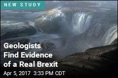 Geologists Find Evidence of a Real Brexit