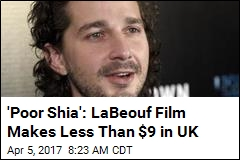 'Poor Shia': LaBeouf Film Makes Less Than $9 in UK