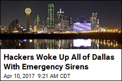 Hackers Woke Up All of Dallas With Emergency Sirens