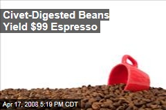 Civet-Digested Beans Yield $99 Espresso