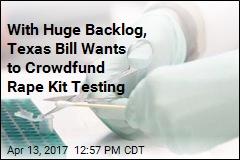 Texas Wants to Crowdfund Rape Kit Testing