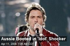 Aussie Booted in 'Idol' Shocker