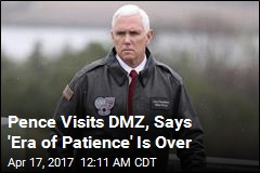 Pence Visits DMZ, Says 'Era of Patience' Is Over