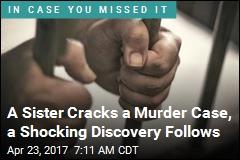 A Sister Cracks a Murder Case, a Shocking Discovery Follows
