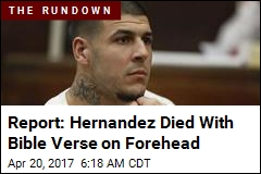 Report: Hernandez Had Bible Verse on Forehead