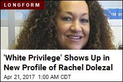 New Profile on Rachel Dolezal Skewers Her 'White Privilege'