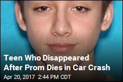 Teen Who Disappeared After Prom Dies in Car Crash