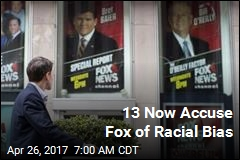 13 Now Accuse Fox of Racial Bias