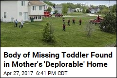 Body of Missing Toddler Found in Mother's 'Deplorable' Home