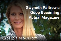 Gwyneth's Goop Becoming Actual Magazine