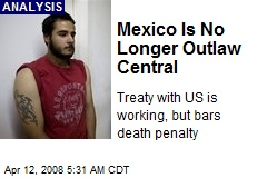 Mexico Is No Longer Outlaw Central