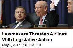 Lawmakers Threaten Airlines With Legislative Action