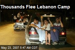 Thousands Flee Lebanon Camp