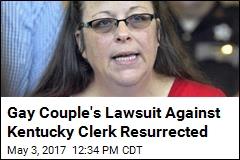 Gay Couple's Lawsuit Against Kentucky Clerk Resurrected