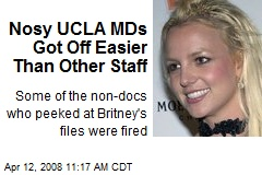 Nosy UCLA MDs Got Off Easier Than Other Staff