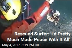 Surfer Rescued After 32 Hours at Sea 'Made Peace' With Dying