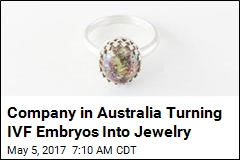 Company in Australia Turning IVF Embryos Into Jewelry