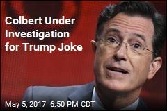 Now the FCC Is Investigating Colbert's Trump Joke
