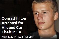 Conrad Hilton Arrested for Alleged Car Theft in LA