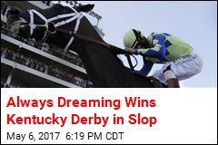 Always Dreaming Wins Kentucky Derby in Slop