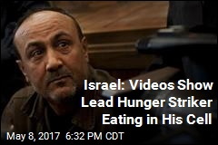 Israel: Videos Show Lead Hunger Striker Eating in His Cell