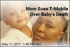 Mom Sues T-Mobile Over Baby's Death