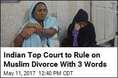 India's Supreme Court to Look at Muslim 'Instant Divorce'