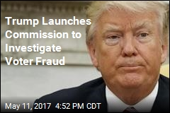 Trump Launches Commission to Investigate Voter Fraud