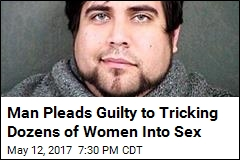 Man Admits to Duping Women Into Sex for Porn 'Rehearsals'
